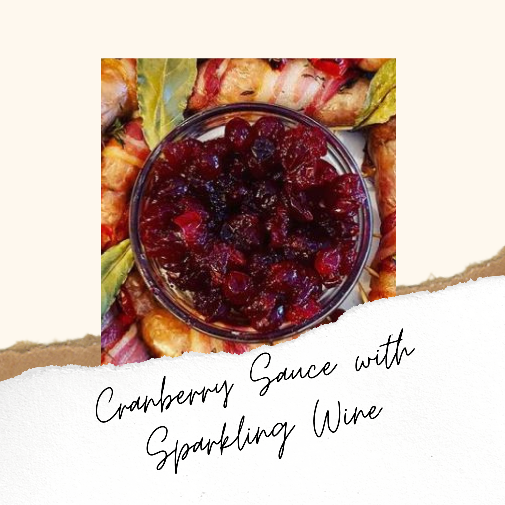 Cranberry Sauce with Sparkling wine- Our Christmas favorite!